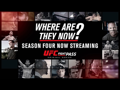 Where Are They Now? Season 4 – Now Streaming on UFC FIGHT PASS