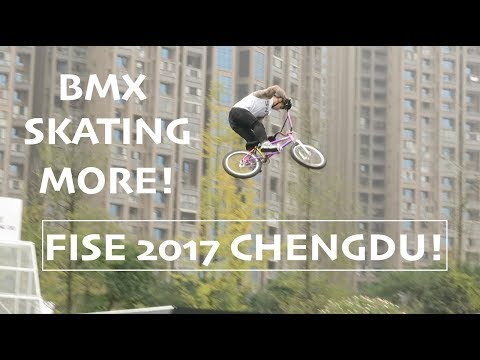 EXTREME SPORTS In Chengdu!!! FISE Chengdu 2017 | Skateboarding, BMX, Inline Skating, and More!