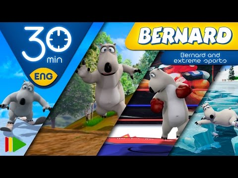 Bernard Bear | Bernard and extreme sports | 30 minutes