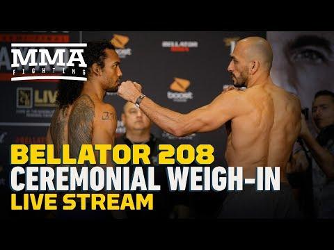 Bellator 208 Ceremonial Weigh-ins Live Stream – MMA Fighting