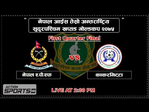 Nepal APF VS Mechi Netralaya Kakarbhitta  || 1st Quarter FInal || Action Sports