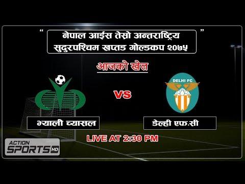 Valley Chyasal Youth Club VS Delhi F.C || Action Sports