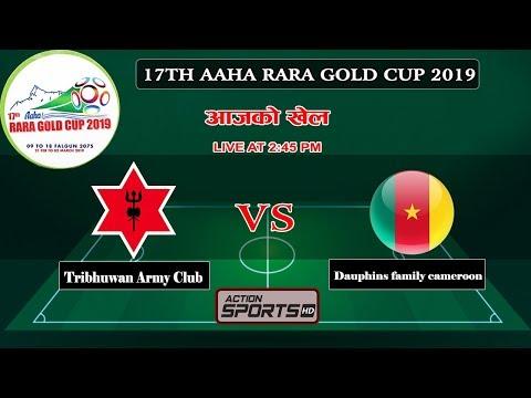 Tribhuwan Army Club  VS Dauphins Family Cameroon       Semi Final   17TH AAHA RARA GOLD CUP 2019
