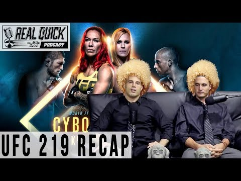 UFC 219 Recap – Cyborg vs. Holm / Khabib vs. Barboza – Real Quick With Mike Swick Podcast