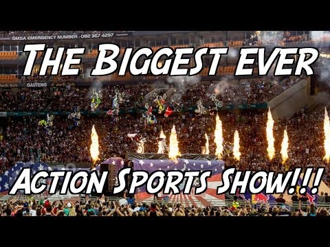 The Biggest Action Sports Show in History!