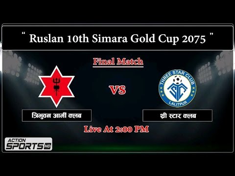 Three Star Club vs Nepal Army Club || Final Match || Ruslan 10th Simara Gold Cup 2075