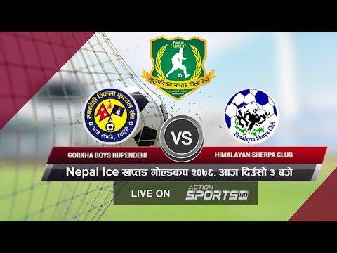 GORKHA BOYS RUPENDEHI VS HIMALYAN SHERPA CLUB | Nepal Ice 4th Farwest Khaptad Gold Cup 2076