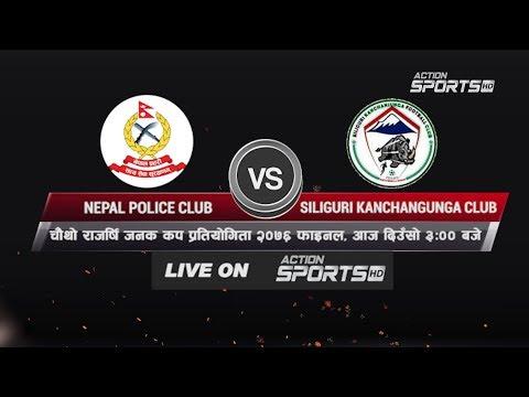 FINAL –  Nepal Police Club VS Siliguri Kanchangunga Club    4th Rajarshi Janak Gold Cup 2076