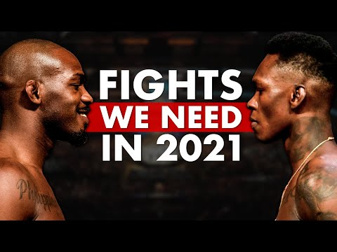 TOP 10 MMA/UFC Fights We NEED to See in 2021